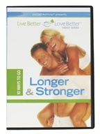 Live Better Love Better Video Series 10 Ways To Go Longer & Stronger DVD