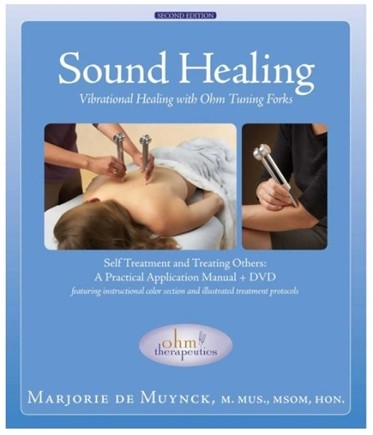 DROPPED: Sound Universe - Ohm Therapeutics Sound Healing: Vibrational Healing With Ohm Tuning Forks - Practical Application Manual and DVD By Marjorie De Muynck/ CLEARANCE PRICED