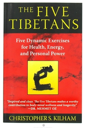 DROPPED: Inner Traditions - The Five Tibetans: Five Dynamic Exercises for Health, Energy, and Personal Power - by Christopher S. Kilham/ CLEARANCE PRICED