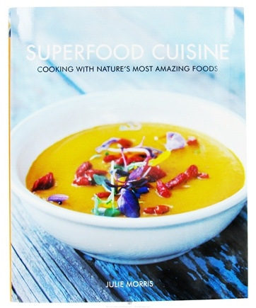 DROPPED: Navitas Naturals - Superfood Cuisine Cooking With Nature's Most Amazing Foods by Julie Morris - CLEARANCE PRICED
