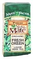 Mate Factor - Organic Yerba Mate Loose Herb Tea Fresh Green - 12 oz. - $7.09