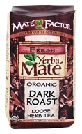 Mate Factor - Organic Yerba Mate Loose Herb Tea Dark Roast - 12 oz. - $7.09