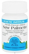 Eclectic Institute - Saw Palmetto Berry Fresh Freeze-Dried 600 mg. - 60 Vegetarian Capsules, from category: Herbs