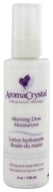 Aroma Crystal - Morning Dew Moisturizer - 4 oz. CLEARANCE PRICED