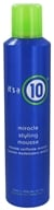 It's a 10 - Miracle Hair Styling Mousse - 9 oz.