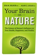 Genuine Health - Your Brain On Nature By Eva M. Selhub MD & Alan C. Logan ND - 1 Book by Genuine Health