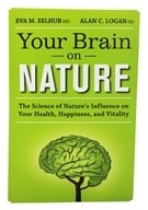 Genuine Health - Your Brain On Nature By Eva M. Selhub MD & Alan C. Logan ND - 1 Book - $16.99