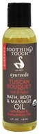 Soothing Touch - Ayurveda Organic Bath, Body & Massage Oil Rest & Relax Tuscan Bouquet - 4 oz.