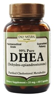 Only Natural - DHEA 99% Pure 25 mg. - 60 Capsules (727413002512)