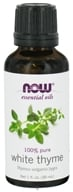 NOW Foods - Thyme Oil White - 1 oz.
