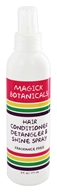 Magick Botanicals - Hair Conditioner Detangler & Shine Spray Fragrance Free - 6 oz.